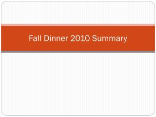 Fall  Dinner 2010  Summary
