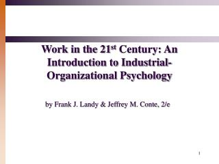 Work in the 21 st  Century: An Introduction to Industrial-Organizational Psychology