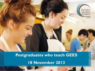 Postgraduates who teach GEES  18 November 2013
