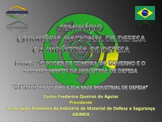 SEMINÁRIO ESTRATÉGIA NACIONAL DE DEFESA E A INDÚSTRIA DE DEFESA