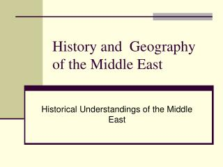 History and  Geography  of the Middle East