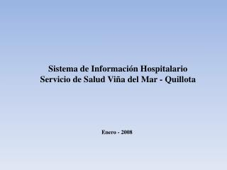 Sistema de Información Hospitalario Servicio de Salud Viña del Mar - Quillota