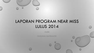 Laporan  program near miss lulus 2014