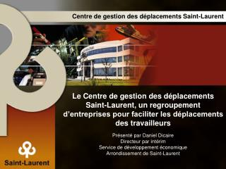 Centre de gestion des déplacements Saint-Laurent