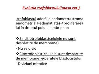 Evolutia trofoblastului(masa ext.)