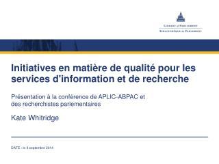 Initiatives  en matière de qualité pour les services d'information et de recherche