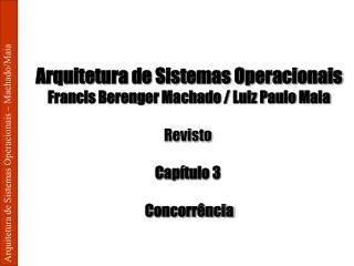Arquitetura de Sistemas Operacionais � Machado/Maia