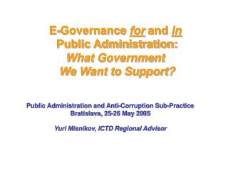 E-Governance for and in  Public Administration: What Government  We Want to Support