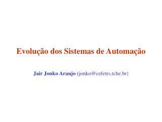 Evolução dos Sistemas de Automação