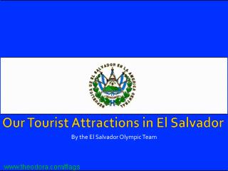 Our Tourist Attractions in El Salvador