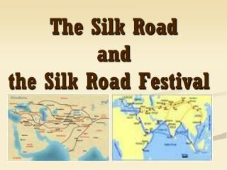 The Silk Road  and  the Silk Road Festival
