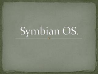 Symbian OS.