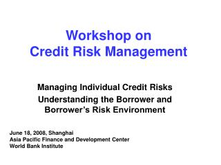 Workshop on  Credit Risk Management