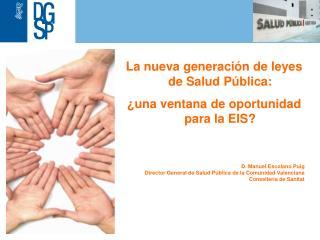 D. Manuel Escolano Puig Director General de Salud Pública de la Comunidad Valenciana