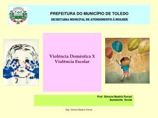PREFEITURA DO MUNICÍPIO DE TOLEDO SECRETARIA MUNICPAL DE ATENDIMENTO À MULHER