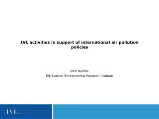 IVL activities in support of international air pollution policies