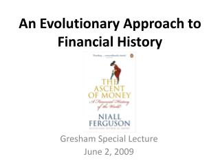 An Evolutionary Approach to Financial History