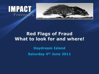 Red Flags of Fraud What to look for and where!