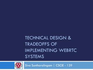 Technical design & tradeoffs of implementing  WebRTC systems