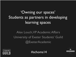 'Owning our spaces' Students as partners in developing learning spaces