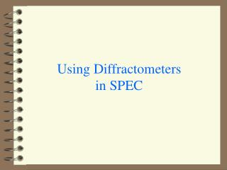 Using Diffractometers in SPEC
