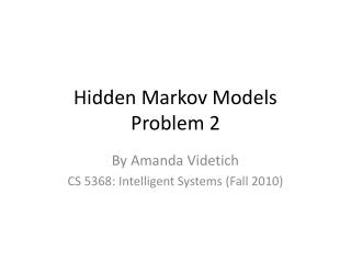 Hidden Markov Models Problem 2