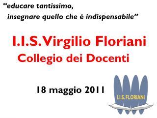 """""""educare tantissimo,   insegnare quello che è indispensabile"""" I.I.S. Virgilio Floriani"""