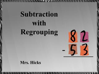 Subtraction  with  Regrouping