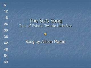 The Six's Song Tune of Twinkle Twinkle Little Star