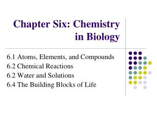 Chapter  Six: Chemistry in Biology