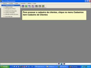 Para acessar o cadastro de clientes, clique no menu Cadastros item Cadastro de Clientes
