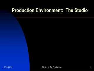 14. Production Environment: The Studio.
