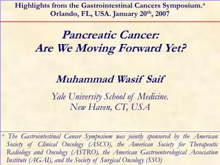 Pancreatic Cancer:  Are We Moving Forward Yet