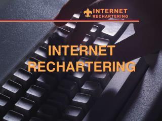 INTERNET RECHARTERING