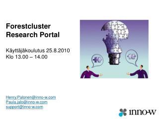 Forestcluster Research Portal Käyttäjäkoulutus 25.8.2010 Klo 13.00 – 14.00