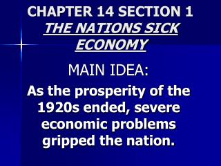 CHAPTER 14 SECTION 1 THE NATIONS SICK ECONOMY