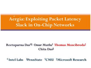 Aérgia: Exploiting Packet Latency Slack in On-Chip Networks