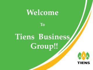Welcome  To Tiens  Business Group!!