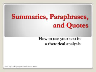 Summaries, Paraphrases,  and Quotes