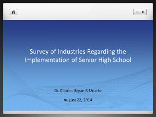 Survey of Industries Regarding the Implementation of Senior High School