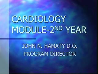 CARDIOLOGY MODULE-2 ND  YEAR