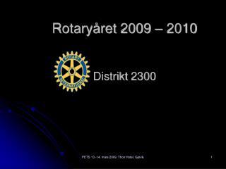Rotaryåret 2009 – 2010 Distrikt 2300