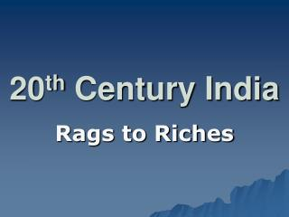 20 th  Century India
