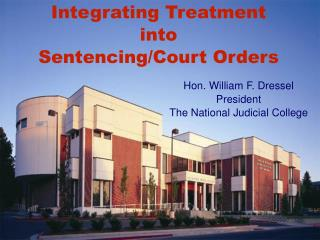 Integrating Treatment  into  Sentencing/Court Orders