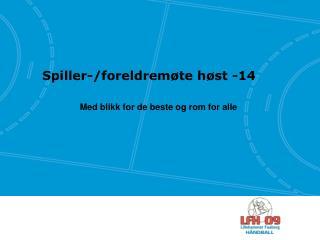Spiller-/foreldremøte høst -14