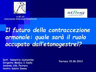 Il futuro della contraccezione ormonale: quale sarà il ruolo occupato dall'etonogestrel?