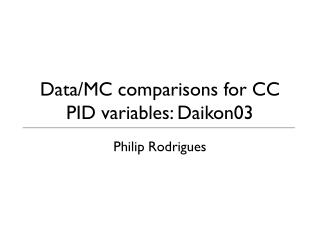 Data/MC comparisons for CC PID variables: Daikon03
