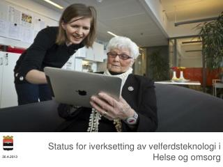 Status for iverksetting av velferdsteknologi i Helse og omsorg