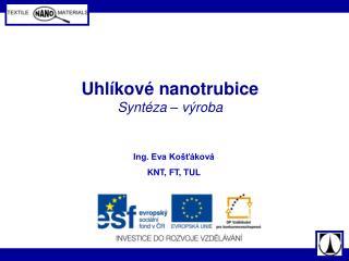 Uhlíkové nanotrubice Syntéza – výroba