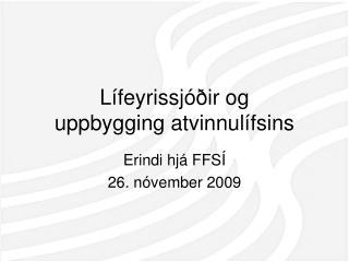 Lífeyrissjóðir og  uppbygging atvinnulífsins